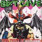 BAT CAVE『Five Years in the Cave』